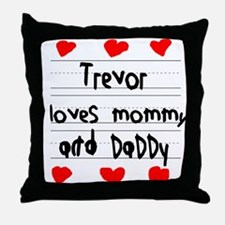 Trevor Loves Mommy and Daddy Throw Pillow