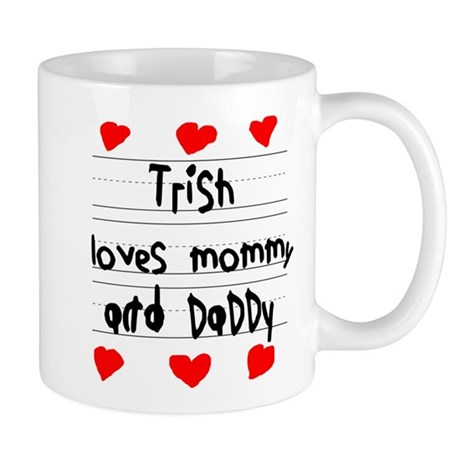 Trish Loves Mommy and Daddy Mug