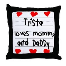 Trista Loves Mommy and Daddy Throw Pillow