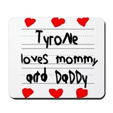 Tyrone Loves Mommy and Daddy Mousepad