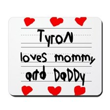 Tyron Loves Mommy and Daddy Mousepad