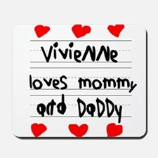 Vivienne Loves Mommy and Daddy Mousepad