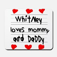 Whitney Loves Mommy and Daddy Mousepad