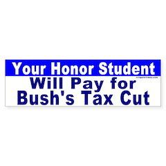 Your Honor Student's Bill Bumper Bumper Sticker
