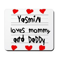 Yasmin Loves Mommy and Daddy Mousepad