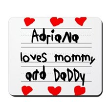 Adriana Loves Mommy and Daddy Mousepad