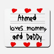 Ahmed Loves Mommy and Daddy Mousepad