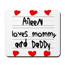 Aileen Loves Mommy and Daddy Mousepad
