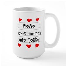 Alana Loves Mommy and Daddy Mug