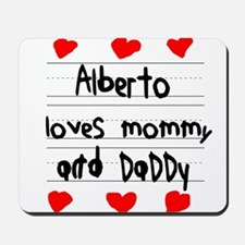 Alberto Loves Mommy and Daddy Mousepad