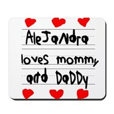 Alejandra Loves Mommy and Daddy Mousepad