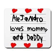Alejandro Loves Mommy and Daddy Mousepad