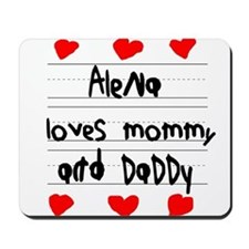 Alena Loves Mommy and Daddy Mousepad