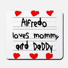 Alfredo Loves Mommy and Daddy Mousepad