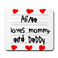 Alina Loves Mommy and Daddy Mousepad