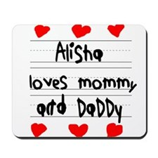 Alisha Loves Mommy and Daddy Mousepad