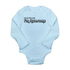 By The Way I'm Awesome Long Sleeve Infant Bodysuit