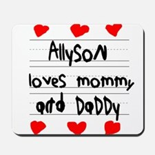 Allyson Loves Mommy and Daddy Mousepad