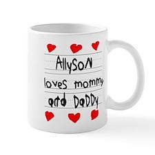 Allyson Loves Mommy and Daddy Mug