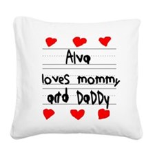 Alva Loves Mommy and Daddy Square Canvas Pillow