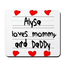 Alysa Loves Mommy and Daddy Mousepad