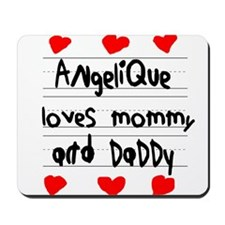 Angelique Loves Mommy and Daddy Mousepad