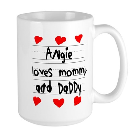 Angie Loves Mommy and Daddy Large Mug