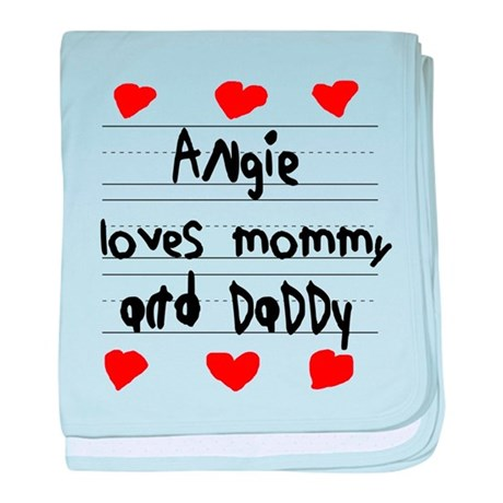 Angie Loves Mommy and Daddy baby blanket