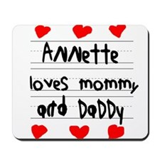Annette Loves Mommy and Daddy Mousepad