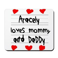 Aracely Loves Mommy and Daddy Mousepad