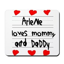 Arlene Loves Mommy and Daddy Mousepad