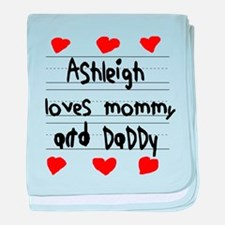 Ashleigh Loves Mommy and Daddy baby blanket