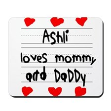 Ashli Loves Mommy and Daddy Mousepad
