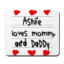 Ashlie Loves Mommy and Daddy Mousepad