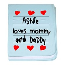 Ashlie Loves Mommy and Daddy baby blanket