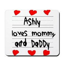 Ashly Loves Mommy and Daddy Mousepad