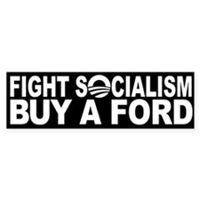 Fight Socialism: Buy a FORD! Bumper Sticker