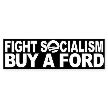Fight Socialism Buy a FORD! Sticker (Bumper)  sc 1 st  CafePress & Buy Ford Bumper Stickers | Car Stickers Decals u0026 More markmcfarlin.com