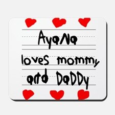 Ayana Loves Mommy and Daddy Mousepad