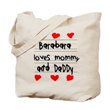 Barabara Loves Mommy and Daddy Tote Bag