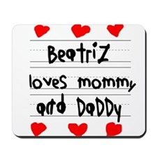 Beatriz Loves Mommy and Daddy Mousepad