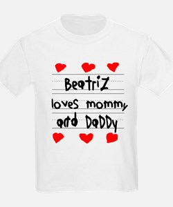 Beatriz Loves Mommy and Daddy T-Shirt