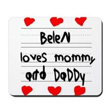 Belen Loves Mommy and Daddy Mousepad