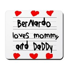 Bernardo Loves Mommy and Daddy Mousepad