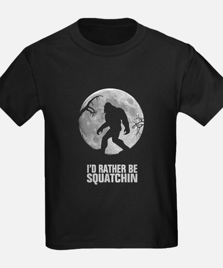 Id rather be Squatchin T