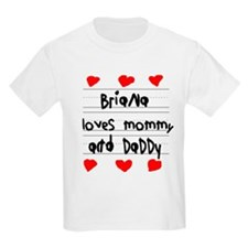Briana Loves Mommy and Daddy T-Shirt