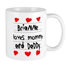Brianne Loves Mommy and Daddy Mug