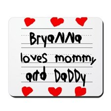 Bryanna Loves Mommy and Daddy Mousepad
