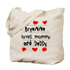 Bryanna Loves Mommy and Daddy Tote Bag