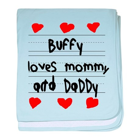 Buffy Loves Mommy and Daddy baby blanket